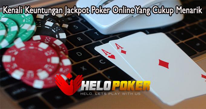 Kenali Keuntungan Jackpot Poker Online Yang Cukup Menarik