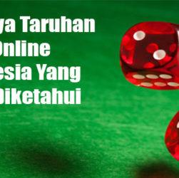 Serunya Taruhan Dadu Online Indonesia Yang Perlu Diketahu